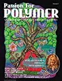 MAY 2019 PASSION FOR POLYMER MAGAZINE VOLUME 3 : The art and craft of polymer clay and mixed media (Passion...