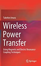 Wireless Power Transfer: Using Magnetic and Electric Resonance Coupling Techniques