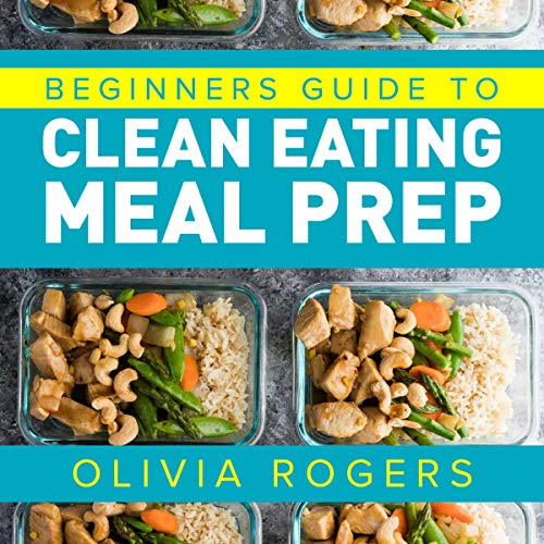 Meal Prep: Beginners Guide to Clean Eating Meal Prep audiobook cover art