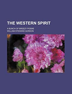The Western Spirit; A Bunch of Breezy Poems
