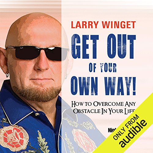 Get Out of Your Own Way     How to Overcome Any Obstacle in Your Life              Written by:                                                                                                                                 Larry Winget                               Narrated by:                                                                                                                                 Larry Winget                      Length: 4 hrs and 19 mins     Not rated yet     Overall 0.0