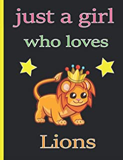 Just A Girl Who Loves Lions: journal notebook for girls and women