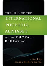 The Use of the International Phonetic Alphabet in the Choral Rehearsal