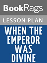 Lesson Plan When the Emperor Was Divine by Julie Otsuka