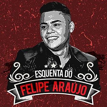 Esquenta Do Felipe Araújo (Ao Vivo)