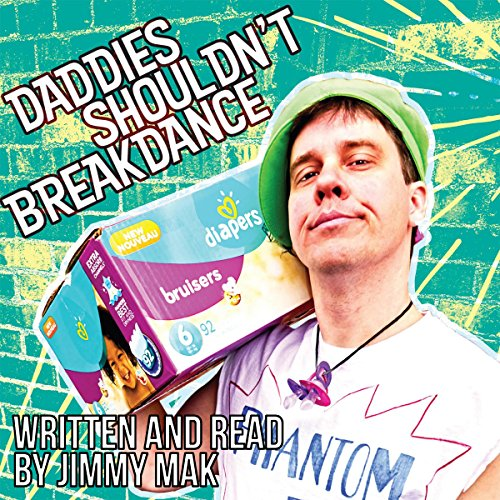 Daddies Shouldn't Breakdance audiobook cover art