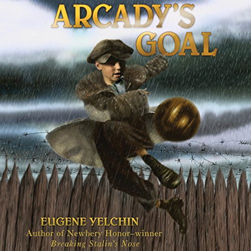 Arcady's Goal                   By:                                                                                                                                 Eugene Yelchin                               Narrated by:                                                                                                                                 Ari Fliakos                      Length: 2 hrs and 26 mins     9 ratings     Overall 4.4