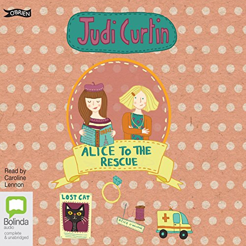 Alice to the Rescue     Alice & Megan, Book 7              By:                                                                                                                                 Judi Curtin                               Narrated by:                                                                                                                                 Caroline Lennon                      Length: 3 hrs and 27 mins     Not rated yet     Overall 0.0
