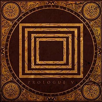 Prologue V