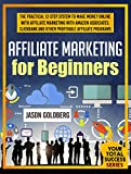 Affiliate Marketing For Beginners by by Jason Goldberg
