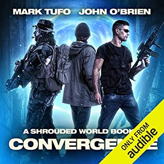 Convergence     A Shrouded World, Book 3              Written by:                                                                                                                                 John O'Brien,                                                                                        Mark Tufo                               Narrated by:                                                                                                                                 Sean Runnette                      Length: 8 hrs and 51 mins     16 ratings     Overall 4.8