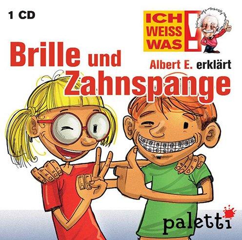 Ich weiss was! Albert E. erklärt Brille und Zahnspange Kinder Wissens CD Hörbuch