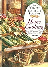 The Women's Institute Book of Home Cooking: Over 700 Tried and Tested Recipes from The Women's Institute