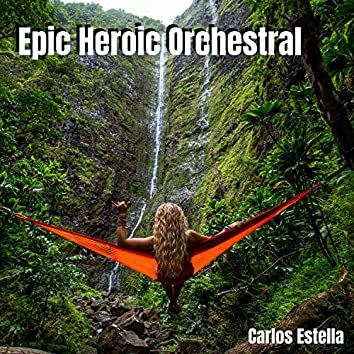 Epic Heroic Orchestral