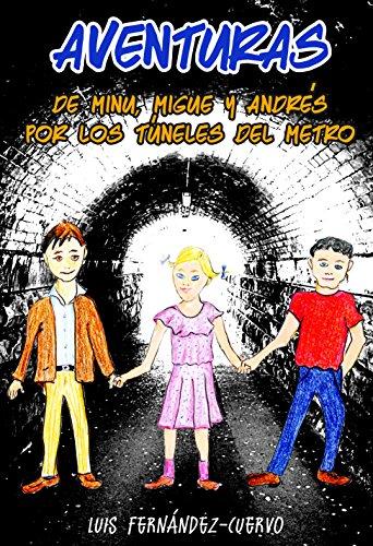 Aventuras de Minu, Migue y Andrés: Por los túneles del metro