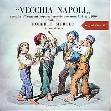 Vecchia Napoli - Raccolta Di Canzoni Popolari Napoletani Anteriori Al 1900 Vol. II. (Original Album 1957)