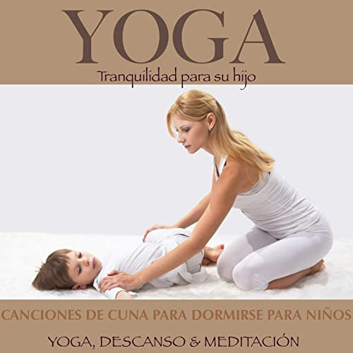 Yoga: Canciones De Cuna Para Dormirse Para Niños (Yoga ...
