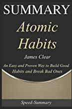 Summary: 'Atomic Habits' - An Easy & Proven Way to Build Good Habits and Break Bad Ones | A Comprehensive Guide (Speed Summaries)