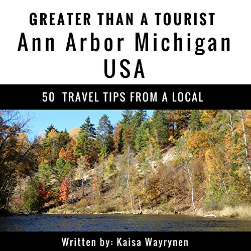 Greater Than a Tourist: Ann Arbor, Michigan, USA     50 Travel Tips from a Local              De :                                                                                                                                 Kaisa Wayrynen,                                                                                        Greater Than a Tourist                               Lu par :                                                                                                                                 Michael Fox                      Durée : 48 min     Pas de notations     Global 0,0