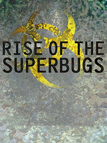 Rise of the Superbugs