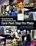 Photo Restoration and Retouching Using Corel Paint Shop Pro Photo by Robert Correll (2007-09-18) - Robert Correll