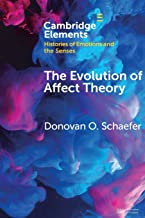 The Evolution of Affect Theory: The Humanities, the Sciences, and the Study of Power (Elements in Histories of Emotions and the Senses)