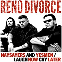 Naysayers & Yesmen / Laugh Now Cry Later