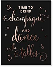 Time To Drink Champagne and Dance on The Tables Black Rose Gold Foil Print Bar Sign Bachelorette Party Wedding Reception 5 inches x 7 inches C40