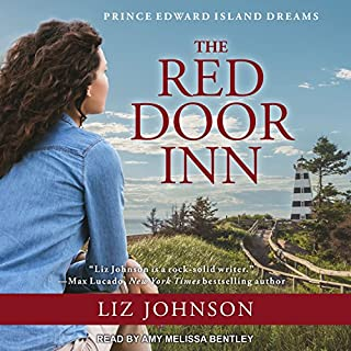 The Red Door Inn     Prince Edward Island Dreams Series, Book 1              By:                                                                                                                                 Liz Johnson                               Narrated by:                                                                                                                                 Amy Melissa Bentley                      Length: 9 hrs and 14 mins     3 ratings     Overall 5.0