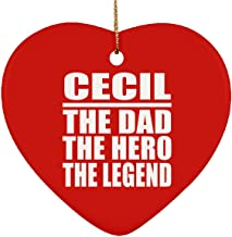 Cecil The Dad The Hero The Legend - Heart Ornament Christmas Tree Decor-ation - Gift for Father Dad from Daughter Son Kid Wife Red Birthday Anniversary Christmas Thanksgiving