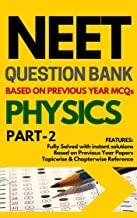 NEET PHYSICS ADVANCED PART-2 QUESTION BANK WITH INSTANT EXPLANATIONS