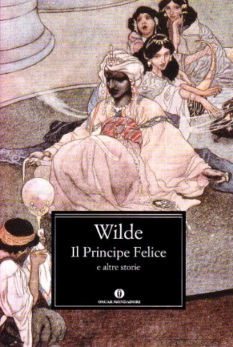 Il principe felice e altre storie. Oscar Mondadori