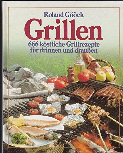 Grillen / 666 köstl. Grillrezepte.
