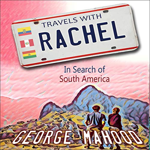 Travels with Rachel: In Search of South America audiobook cover art