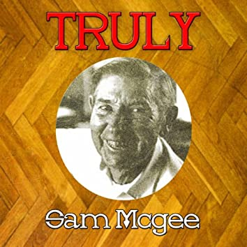 Truly Sam Mcgee