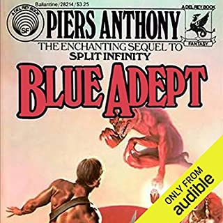 Blue Adept     Apprentice Adept Series, Book 2              Written by:                                                                                                                                 Piers Anthony                               Narrated by:                                                                                                                                 Traber Burns                      Length: 12 hrs and 41 mins     4 ratings     Overall 5.0