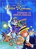Olivier Rameau, tome 6 - L'oiseau de par-ci, par-là