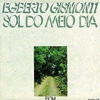 Sol Do Meio Dia by Egberto Gismonti