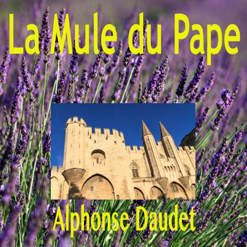 La Mule du Pape                   By:                                                                                                                                 Alphonse Daudet                               Narrated by:                                                                                                                                 Alain Couchot                      Length: 28 mins     Not rated yet     Overall 0.0