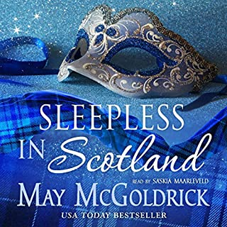 Sleepless in Scotland     The Penningtons, Book 3              By:                                                                                                                                 May McGoldrick                               Narrated by:                                                                                                                                 Saskia Maarleveld                      Length: 7 hrs and 51 mins     Not rated yet     Overall 0.0