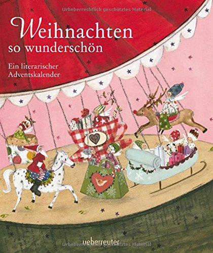 Weihnachten so wunderschön - Ein literarischer Adventskalender