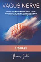 Vagus Nerve: 3 Books in 1: Improve your Natural Healing, Reduce Anxiety, Depression, PTSD with Self-Help Exercises, Vagus ...