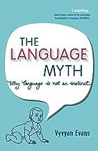 Language Myth: Why Language Is Not an Instinct