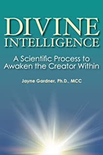 Divine Intelligence: A Scientific Process to Awaken the Creator Within