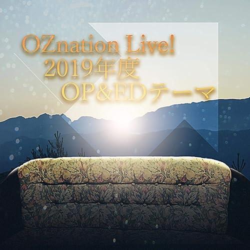 OZnation Live! 2019年度 OP&EDテーマ