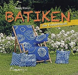 Batiken der Freizeitspaß (ALS-Hobby-Kurse)