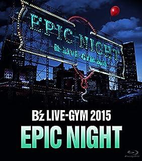 B'z LIVE-GYM 2015 -EPIC NIGHT-【LIVE Blu-ray】