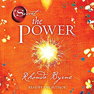 The Power                   Written by:                                                                                                                                 Rhonda Byrne                               Narrated by:                                                                                                                                 Rhonda Byrne                      Length: 6 hrs and 4 mins     101 ratings     Overall 4.7