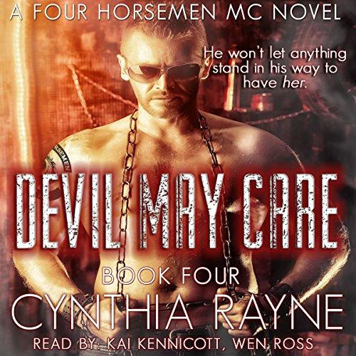 Devil May Care: Four Horsemen MC, Book 4