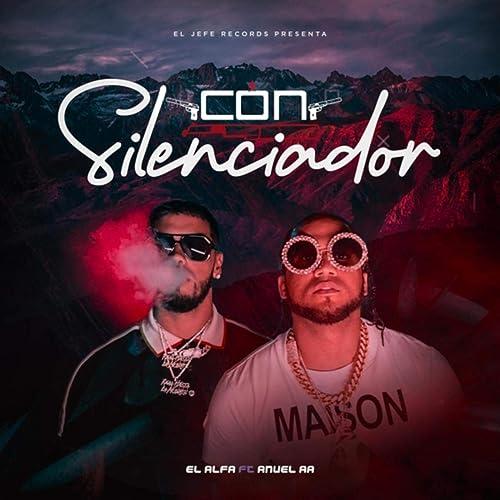 Con Silenciador [Explicit] de El Alfa & Anuel Aa en Amazon ...
